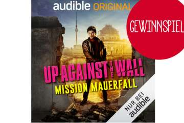 "Verlosung: Gewinne das Hörbuch ""UP AGAINST THE WALL – MISSION MAUERFALL""!"